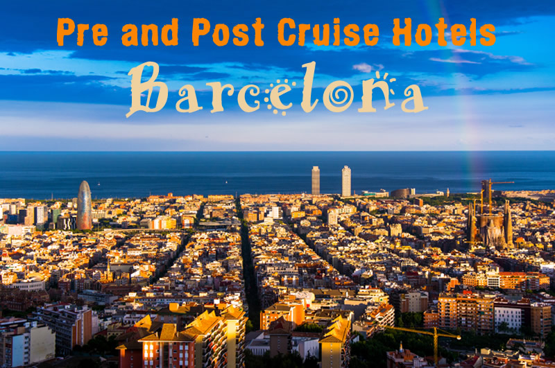 Barcelona pre and post cruise hotels