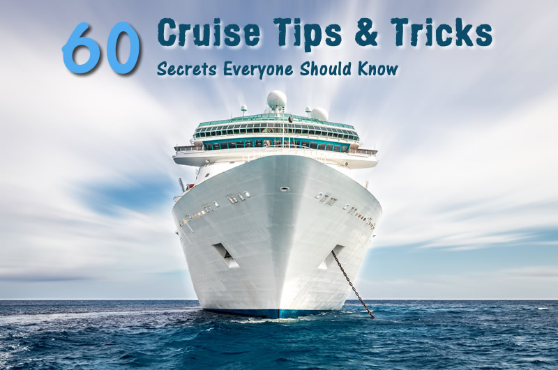 Cruise Tips and tricks for first time cruisers